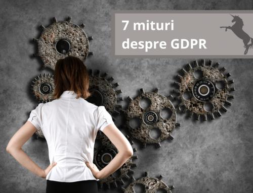 7 mituri despre GDPR